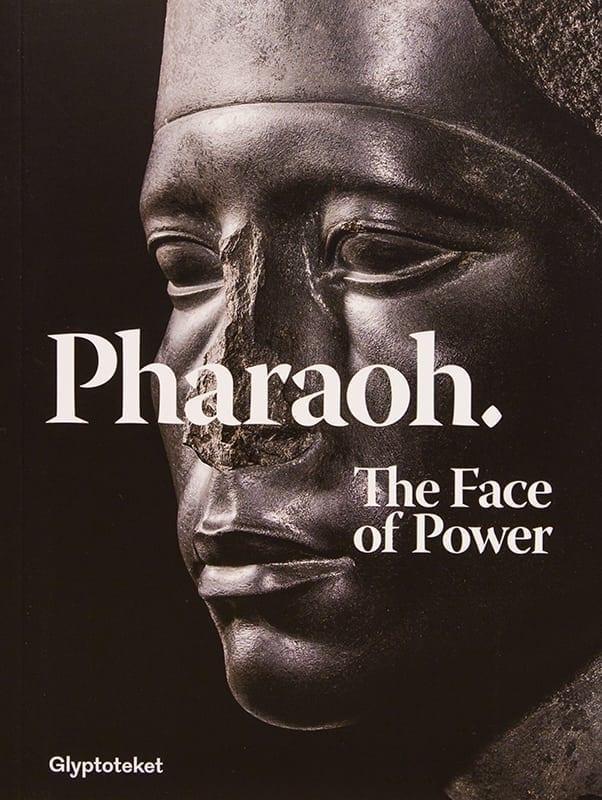 Pharaoh. The Face of Power. Catalogue