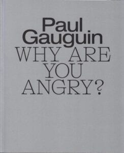 Paul Gauguin Why Are You Angry Catalogue Glyptoteket